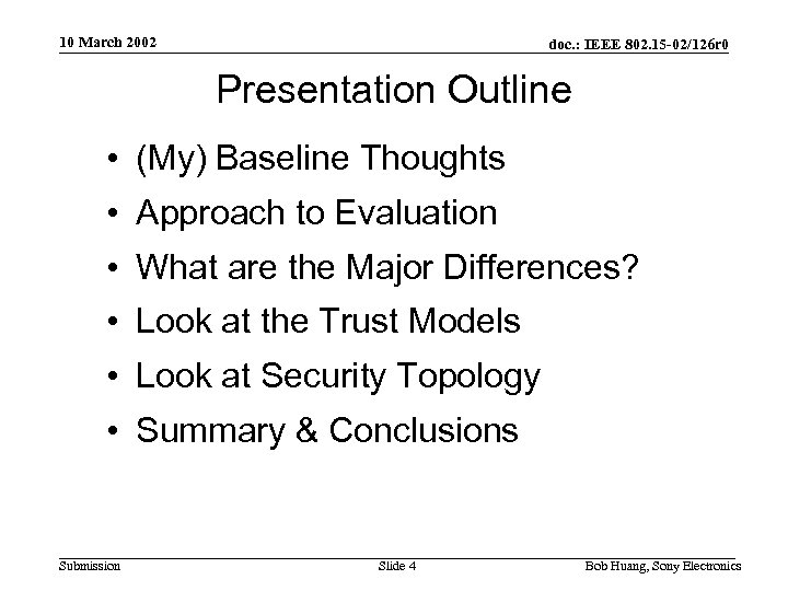 10 March 2002 doc. : IEEE 802. 15 -02/126 r 0 Presentation Outline •