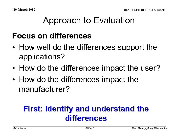 10 March 2002 doc. : IEEE 802. 15 -02/126 r 0 Approach to Evaluation