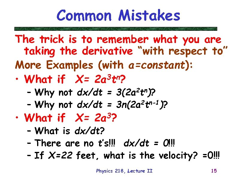 "Common Mistakes The trick is to remember what you are taking the derivative ""with"