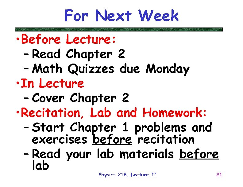 For Next Week • Before Lecture: – Read Chapter 2 – Math Quizzes due