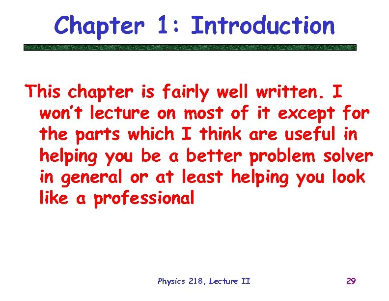 Chapter 1: Introduction This chapter is fairly well written. I won't lecture on most