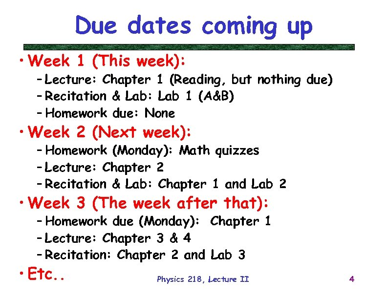 Due dates coming up • Week 1 (This week): – Lecture: Chapter 1 (Reading,