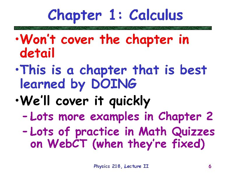 Chapter 1: Calculus • Won't cover the chapter in detail • This is a