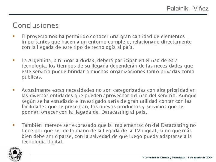 Palatnik - Viñez Conclusiones § El proyecto nos ha permitido conocer una gran cantidad