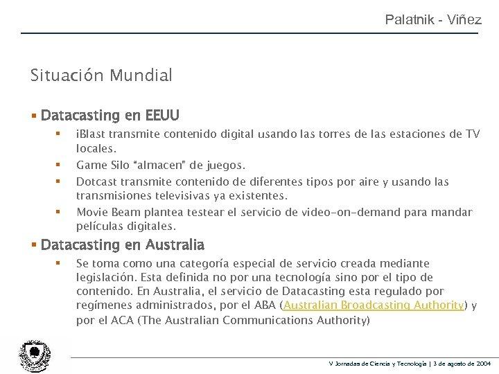 Palatnik - Viñez Situación Mundial § Datacasting en EEUU § § i. Blast transmite