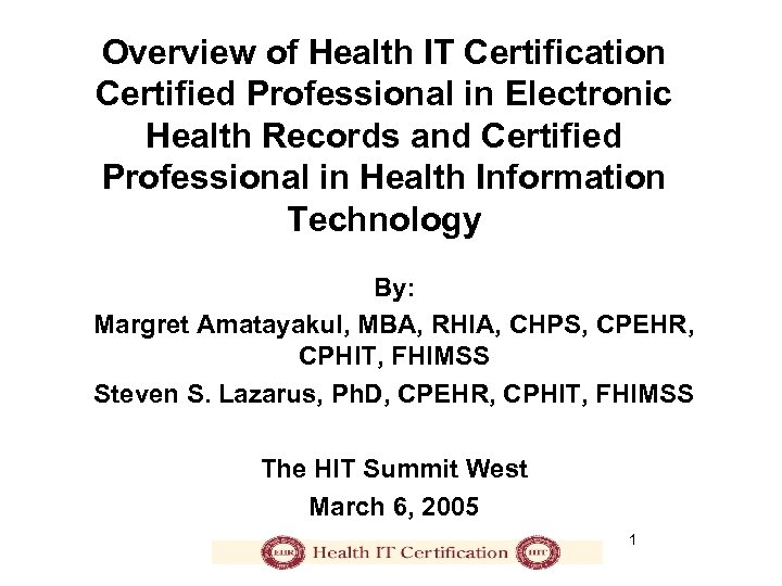Overview of Health IT Certification Certified Professional in Electronic Health Records and Certified Professional