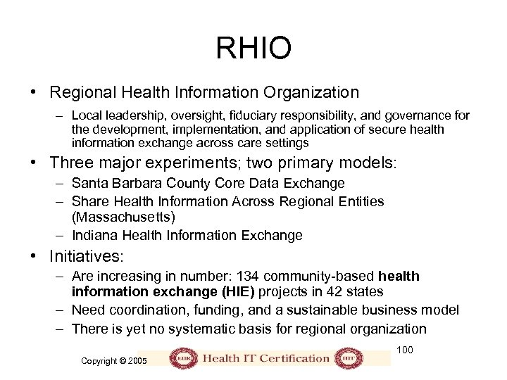 RHIO • Regional Health Information Organization – Local leadership, oversight, fiduciary responsibility, and governance