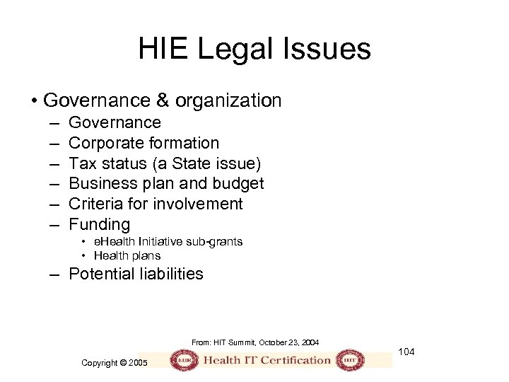 HIE Legal Issues • Governance & organization – – – Governance Corporate formation Tax