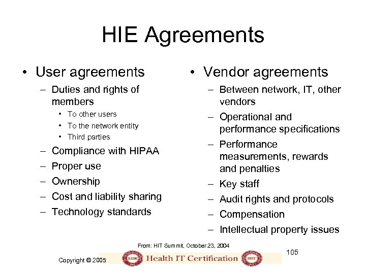HIE Agreements • User agreements – Duties and rights of members • To other