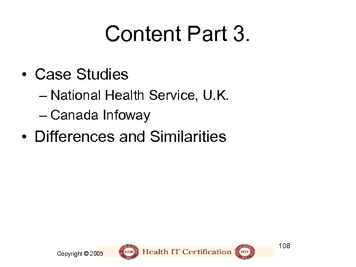 Content Part 3. • Case Studies – National Health Service, U. K. – Canada
