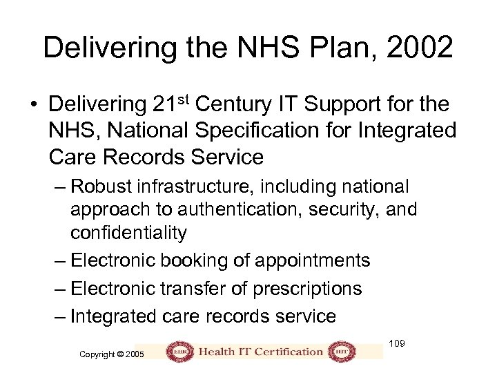 Delivering the NHS Plan, 2002 • Delivering 21 st Century IT Support for the