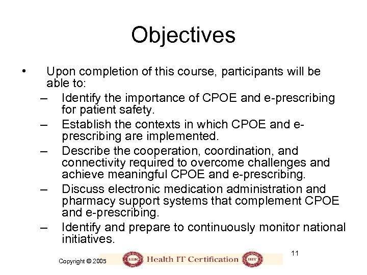 Objectives • Upon completion of this course, participants will be able to: – Identify
