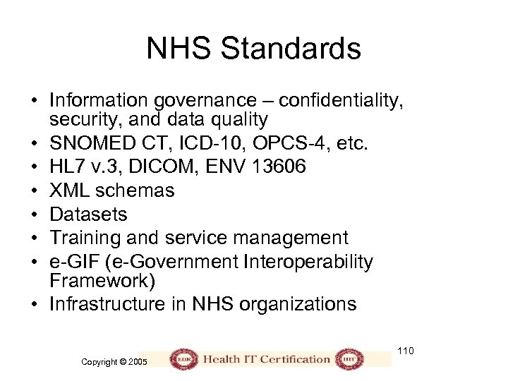 NHS Standards • Information governance – confidentiality, security, and data quality • SNOMED CT,