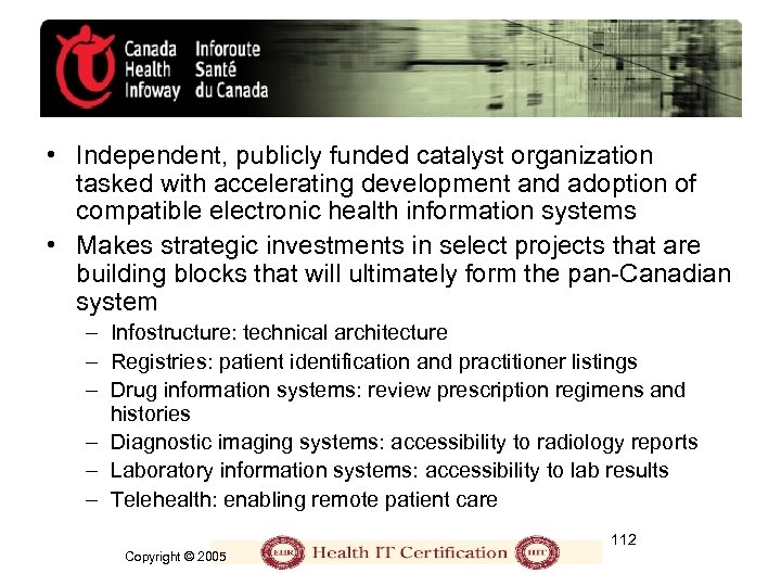 • Independent, publicly funded catalyst organization tasked with accelerating development and adoption of