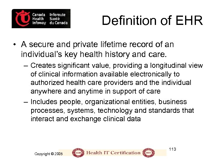 Definition of EHR • A secure and private lifetime record of an individual's key
