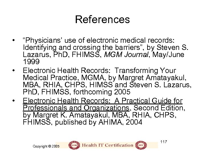 "References • • • ""Physicians' use of electronic medical records: Identifying and crossing the"