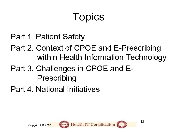 Topics Part 1. Patient Safety Part 2. Context of CPOE and E-Prescribing within Health
