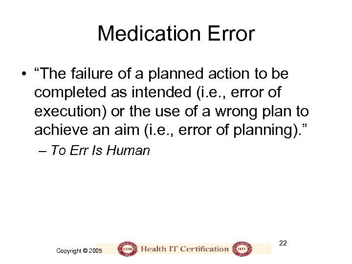 "Medication Error • ""The failure of a planned action to be completed as intended"