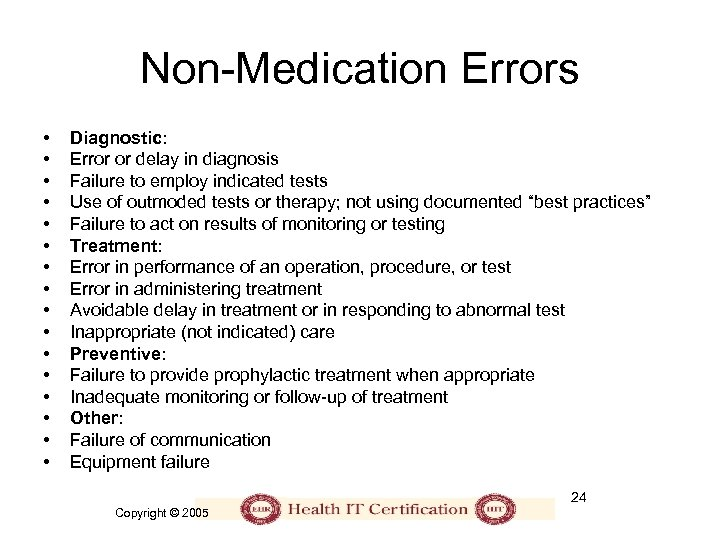 Non-Medication Errors • • • • Diagnostic: Error or delay in diagnosis Failure to