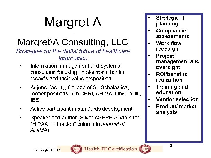Margret A • MargretA Consulting, LLC • Strategies for the digital future of healthcare