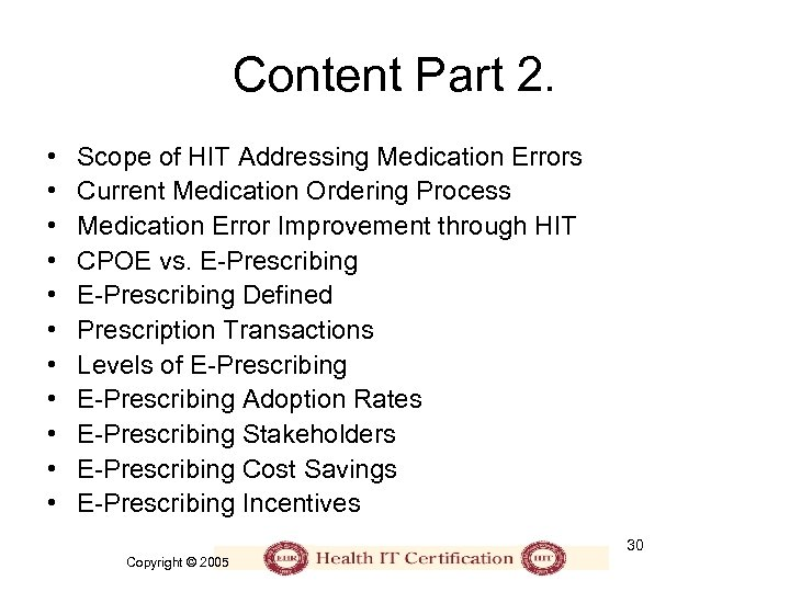 Content Part 2. • • • Scope of HIT Addressing Medication Errors Current Medication