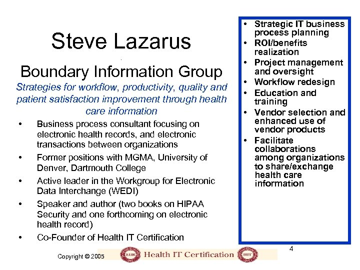 Steve Lazarus. Boundary Information Group Strategies for workflow, productivity, quality and patient satisfaction improvement