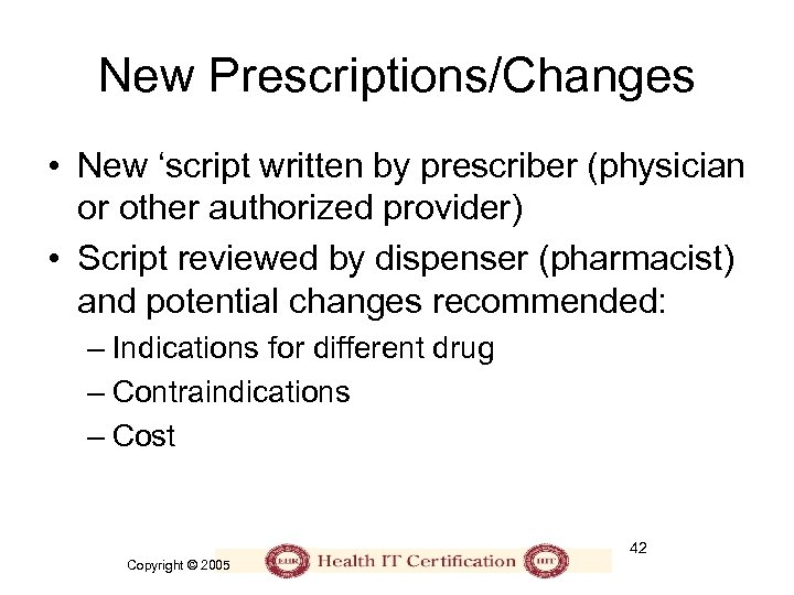 New Prescriptions/Changes • New 'script written by prescriber (physician or other authorized provider) •