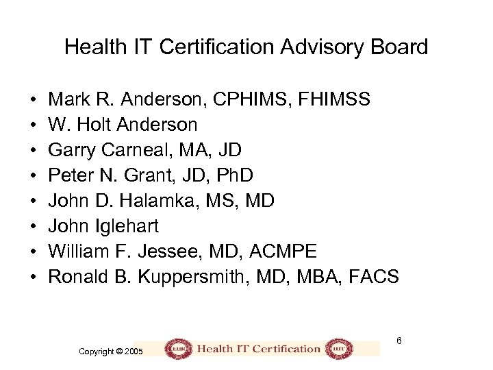 Health IT Certification Advisory Board • • Mark R. Anderson, CPHIMS, FHIMSS W. Holt