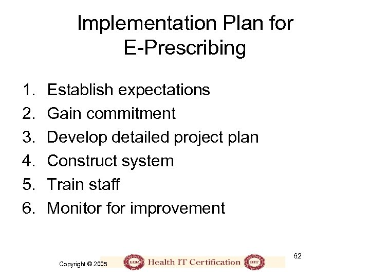 Implementation Plan for E-Prescribing 1. 2. 3. 4. 5. 6. Establish expectations Gain commitment