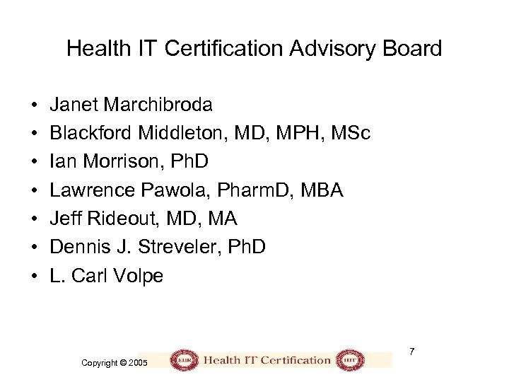 Health IT Certification Advisory Board • • Janet Marchibroda Blackford Middleton, MD, MPH, MSc