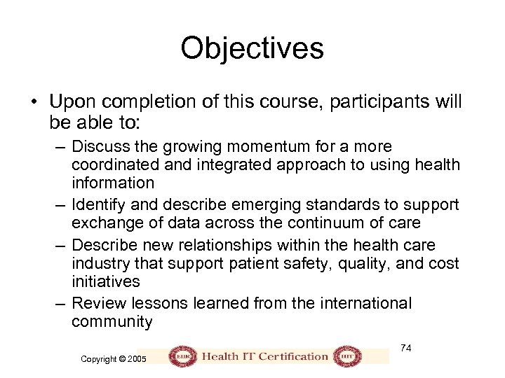 Objectives • Upon completion of this course, participants will be able to: – Discuss
