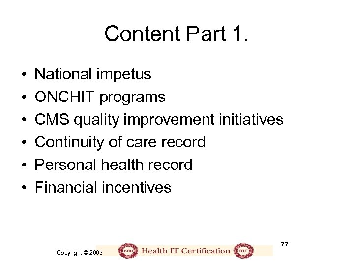 Content Part 1. • • • National impetus ONCHIT programs CMS quality improvement initiatives