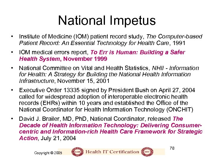 National Impetus • Institute of Medicine (IOM) patient record study, The Computer-based Patient Record: