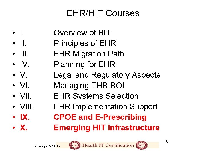 EHR/HIT Courses • • • I. III. IV. V. VIII. IX. X. Overview of