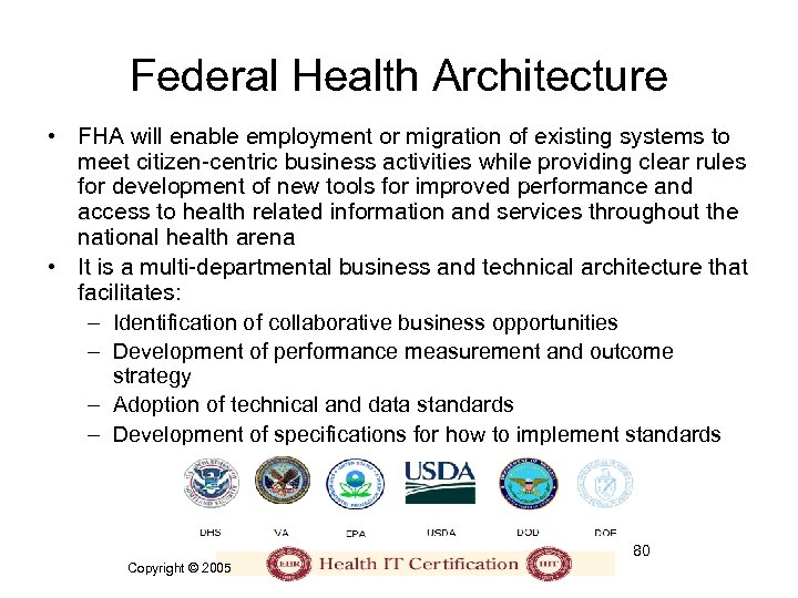 Federal Health Architecture • FHA will enable employment or migration of existing systems to