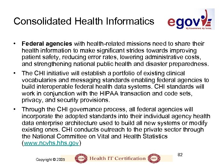 Consolidated Health Informatics • Federal agencies with health-related missions need to share their health