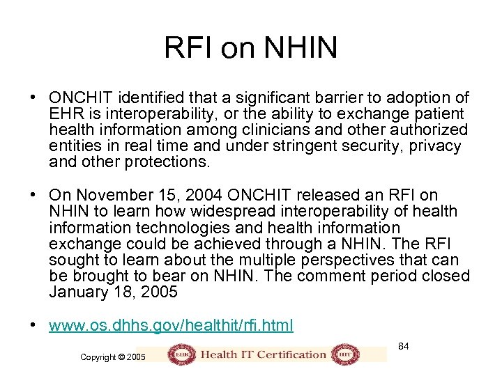 RFI on NHIN • ONCHIT identified that a significant barrier to adoption of EHR