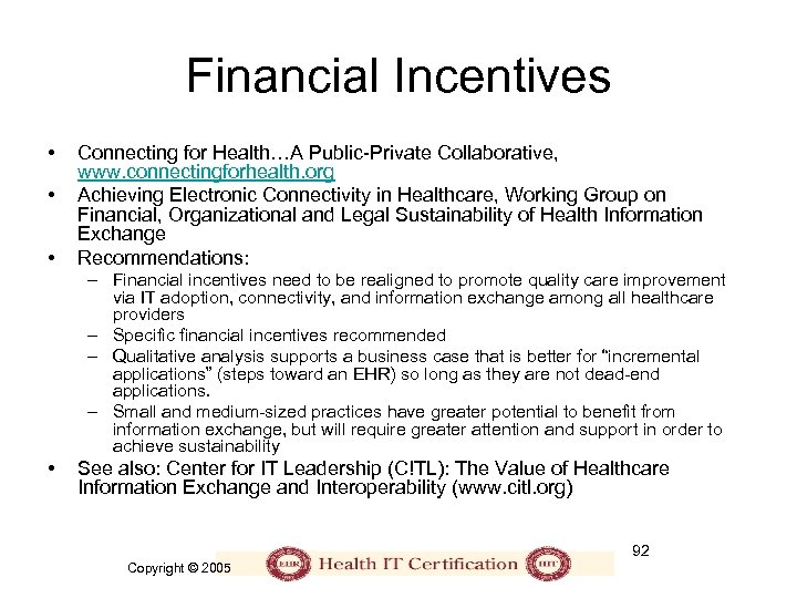 Financial Incentives • • • Connecting for Health…A Public-Private Collaborative, www. connectingforhealth. org Achieving