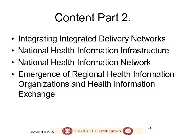 Content Part 2. • • Integrating Integrated Delivery Networks National Health Information Infrastructure National
