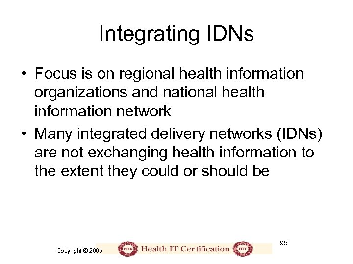 Integrating IDNs • Focus is on regional health information organizations and national health information