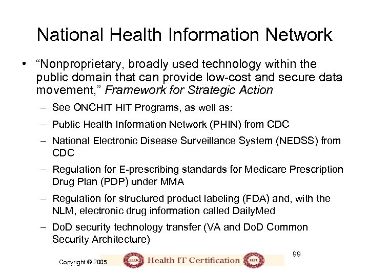 "National Health Information Network • ""Nonproprietary, broadly used technology within the public domain that"