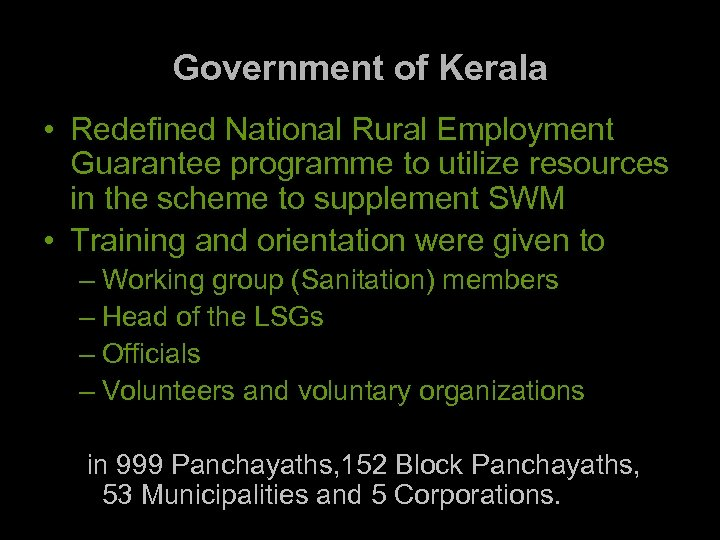 Government of Kerala • Redefined National Rural Employment Guarantee programme to utilize resources in