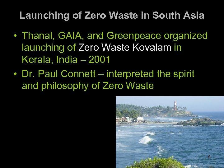 Launching of Zero Waste in South Asia • Thanal, GAIA, and Greenpeace organized launching