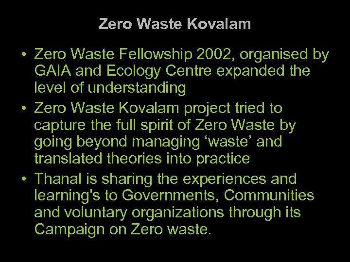 Zero Waste Kovalam • Zero Waste Fellowship 2002, organised by GAIA and Ecology Centre