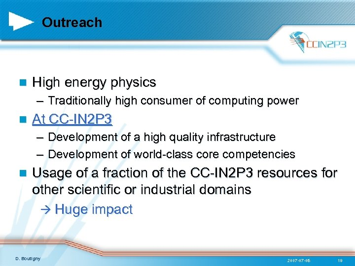 Outreach n High energy physics – Traditionally high consumer of computing power n At