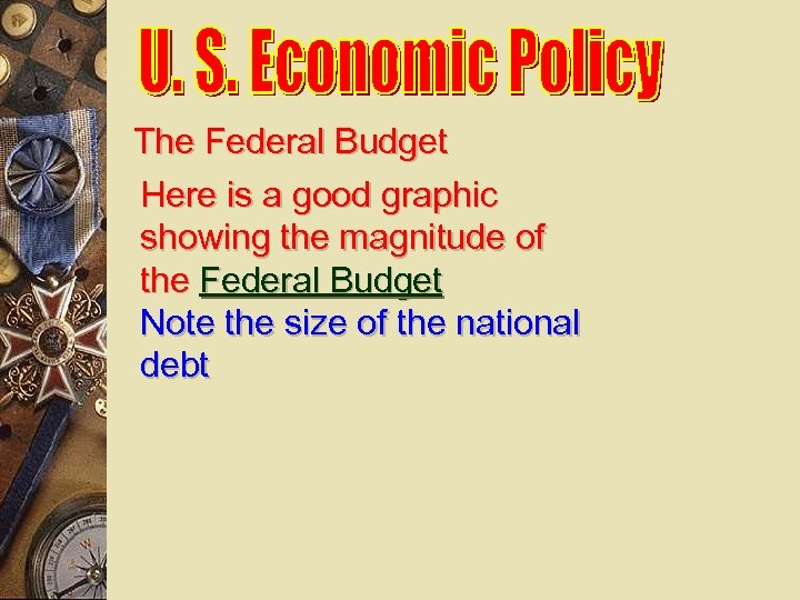 The Federal Budget Here is a good graphic showing the magnitude of the Federal