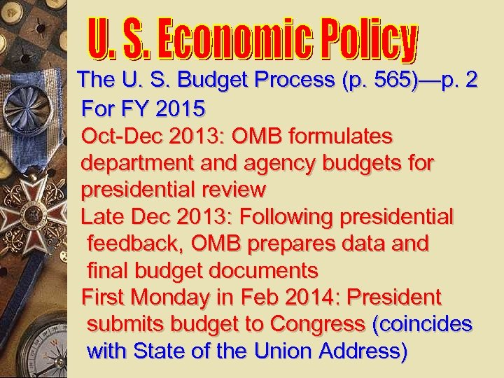 The U. S. Budget Process (p. 565)—p. 2 For FY 2015 Oct-Dec 2013: OMB