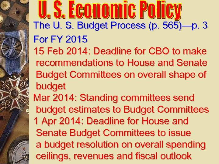 The U. S. Budget Process (p. 565)—p. 3 For FY 2015 15 Feb 2014: