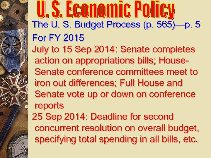 The U. S. Budget Process (p. 565)—p. 5 For FY 2015 July to 15