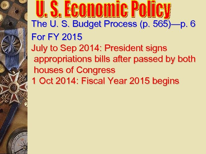The U. S. Budget Process (p. 565)—p. 6 For FY 2015 July to Sep